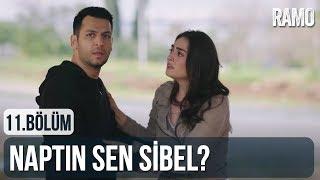 Naptın Sen Sibel? | Ramo 11. Bölüm