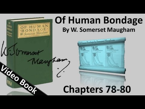 Chs 078-080 - Of Human Bondage by W. Somerset Maugham