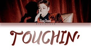 KANG DANIEL (강다니엘) - TOUCHIN' [Color Coded HAN|ROM|ENG Lyrics]