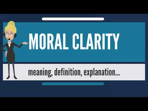 What is MORAL CLARITY? What does MORAL CLARITY mean? MORAL CLARITY meaning & explanation