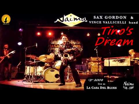 Sax Gordon & Vince Vallicelli Band - Tino's Dream (Kostas A~171)