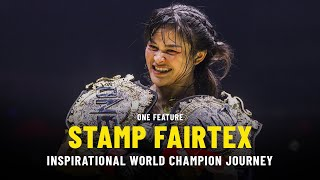 ONE Special Feature | Stamp Fairtex's Inspirational World Champion Journey