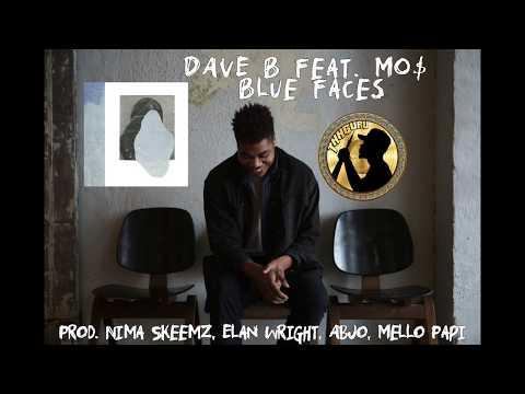 DAVE B Feat. MO$ - Blue Faces [Prod. Nima Skeemz, Elan Wright, AbJo, Mello Papi]