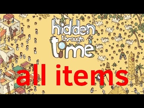 Hidden through time, all items of the main game |