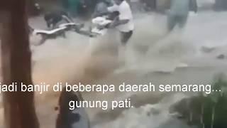 Download Video Semarang banjir  di beberapa daerah..gunung pati dasyat banjirnya MP3 3GP MP4