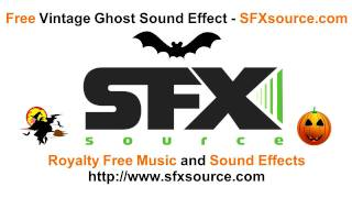 Free VINTAGE GHOST SOUND EFFECT from SFXsource.com