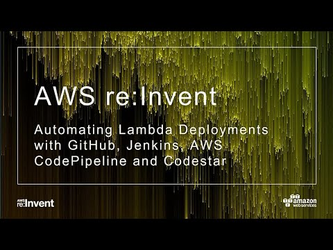 AWS re:Invent 2017: GitHub to AWS Lambda: Developing, Testing, and Deploying Serverl (DEV315)