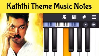 Kaththi Theme Music Piano Notes | Tamil Songs Piano Notes