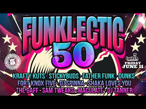 Fort Knox Five | Funklectic Vol 50 (June 11th, 2021)