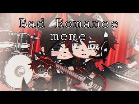 Bad Romance {Meme}   Gacha Club   ^KRISA^