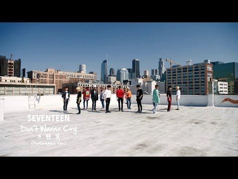 SEVENTEEN - Don't Wanna Cry 不想哭 (Performance Ver)