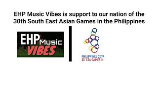TEASER   EHP Music Vibes supports to 30th SEA Games in our country