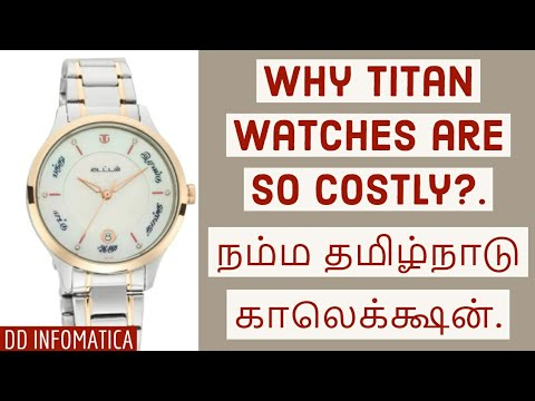 Why Titan Watches Are Costly? | Namma Tamil Nadu Collection Watches Price | DD Infomatica | Tamil