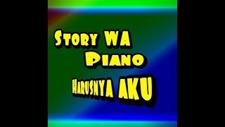 Story wa terbaru harusnya aku armada piano