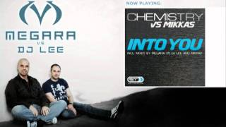 Chemistry vs Mikkas - Into you (Megara vs DJ Lee Edit)