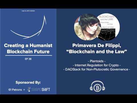 """#38 Primavera De Filippi, """"Blockchain and the Law"""": Plantoids, Internet Law for Crypto, DAOStack"""