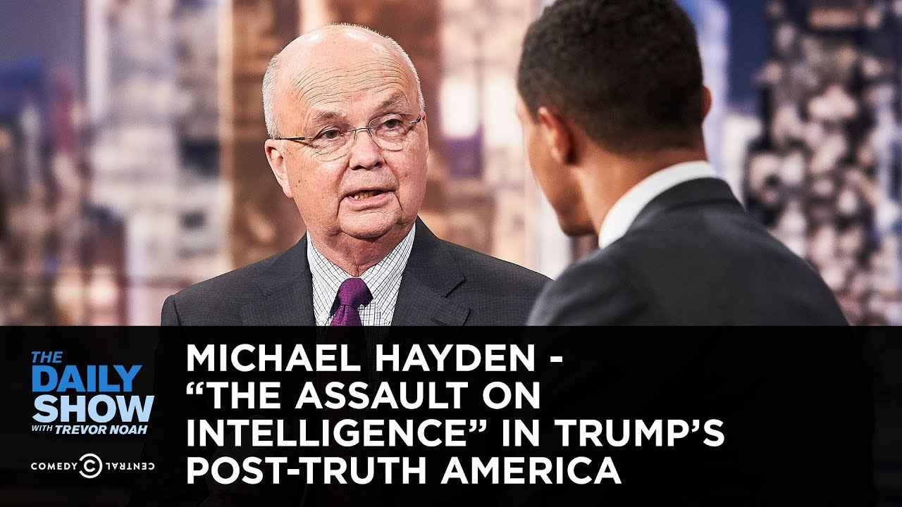 "Michael Hayden - ""The Assault on Intelligence"" in Trump's Post-Truth America 