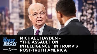 michael hayden the assault on intelligence in trumps post truth america the daily show