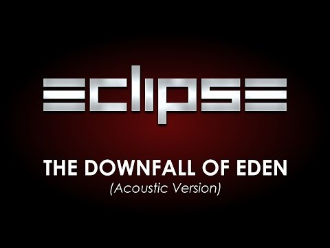 Eclipse - The Downfall Of Eden (Acoustic Version) Lyrics