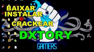 TUTORIAL #1 | BAIXAR , INSTALAR E CRACKEAR DXTORY 2016
