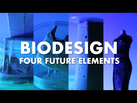 Biodesign: Four Future Elements