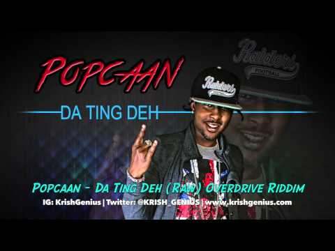 Popcaan - Da Ting Deh (Raw) Overdrive Riddim - November 2013