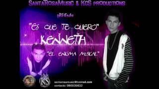 Es Que Te Quiero(Santa Rosa Music & KCS Productions) - Kenneth