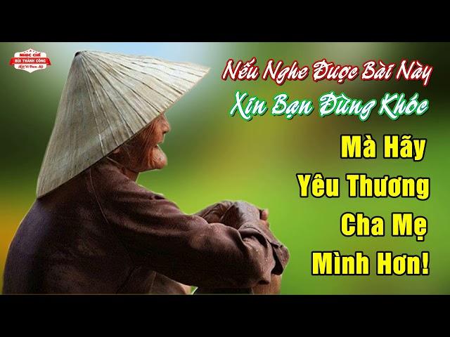 Nghe Được Bài Nhạc Chế Này   Xin Bạn Đừng Khóc Mà hãy Yêu Thương Cha Mẹ Nhiều Hơn