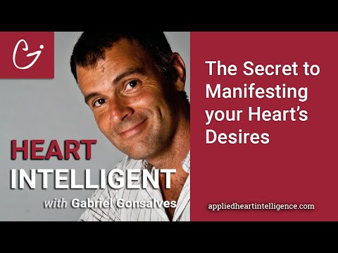 The Secret to Manifesting your Heart's Desires