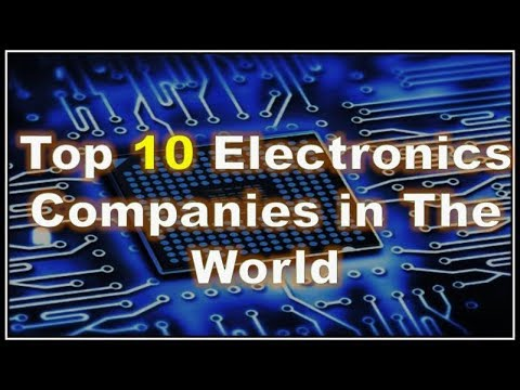 Top 10 Electronics Companies in The World 2018
