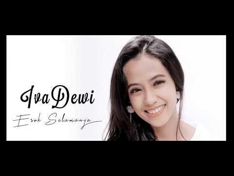 Esok Selamanya - Iva Dewi ( Official Music Video )