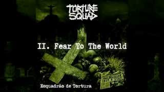 "Torture Squad - ""Fear To The World"""