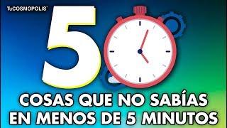 50 COSAS que NO SABÍAS en MENOS de 5 MINUTOS (PARTE 1)