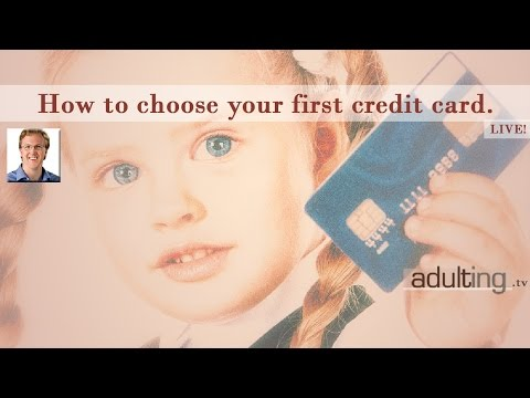How to Choose Your First Credit Card (Adulting.tv Live!)