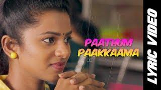 Paathum Paakkaama - Lyric Video | Kurangu Bommai | B. Ajaneesh Loknath | Vidharth, Bharathiraja