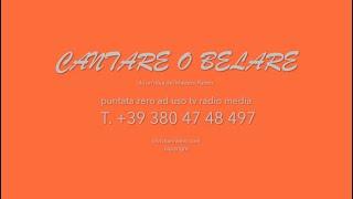 CANTARE O BELARE, puntata 0.