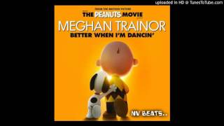 Better When Im Dancing-Meghan Trainor Remix - NV Beats