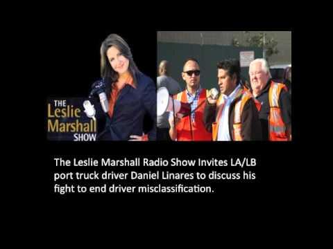 The Leslie Marshall Radio Show Featuring LA/LB Port Truck Driver Daniel Linares
