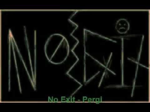 No Exit - Pergi