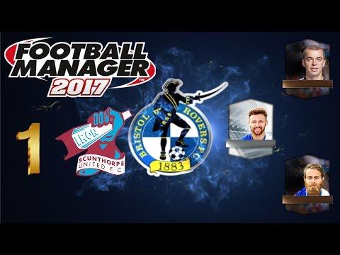 Giving it Gas #1 New Beginnings   Football Manager 2017   Bristol Rovers   Season 1