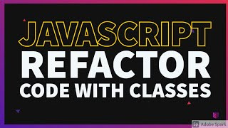Refactor Code with Classes #07