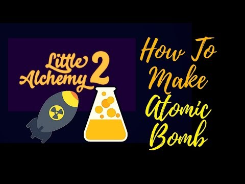 Little Alchemy 2-How To Make Atomic Bomb Cheats & Hints
