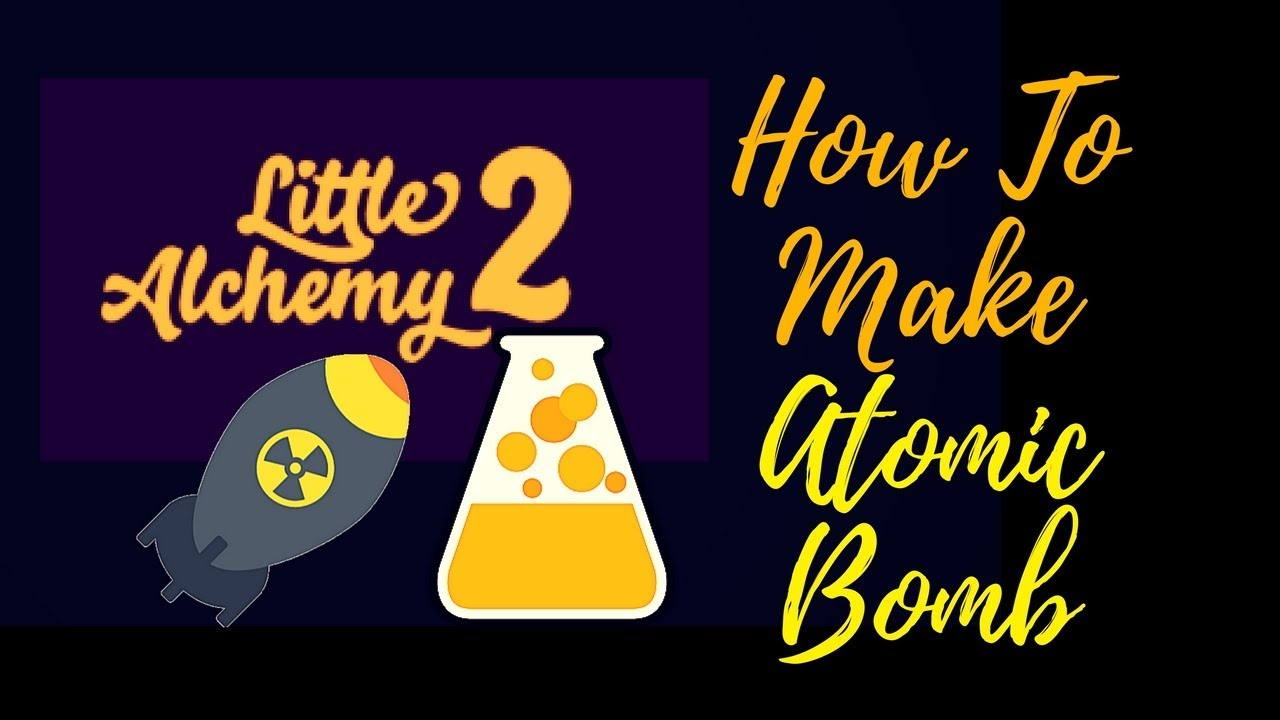 how to make an atomic bomb in little alchemy