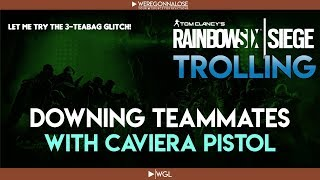 How to Down Your Teammates in RAINBOW SIX SIEGE With CAVEIRA's Pistol - Trolling Strategy Guide