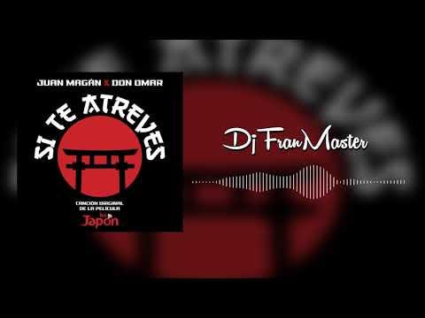 Juan Magan Ft Don Omar  - Si Te Atreves (dj Fran Master EDT)