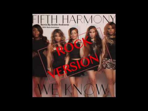 Fifth Harmony- We Know (Rock Version)