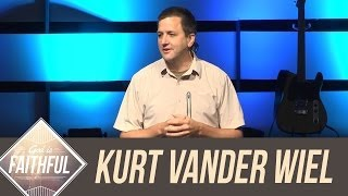 God is Faithful: In Leadership - Kurt Vander Wiel