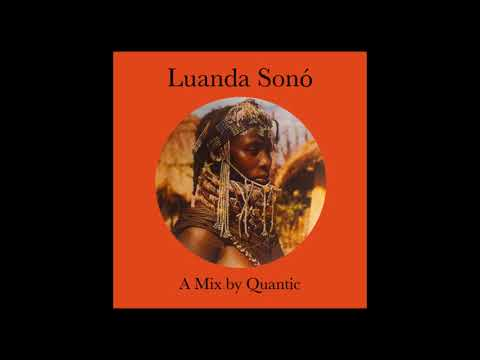 Luanda Sono - A Mix by Quantic - Unknown Track