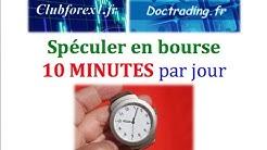 Spéculer en bourse en 10 minutes par jour