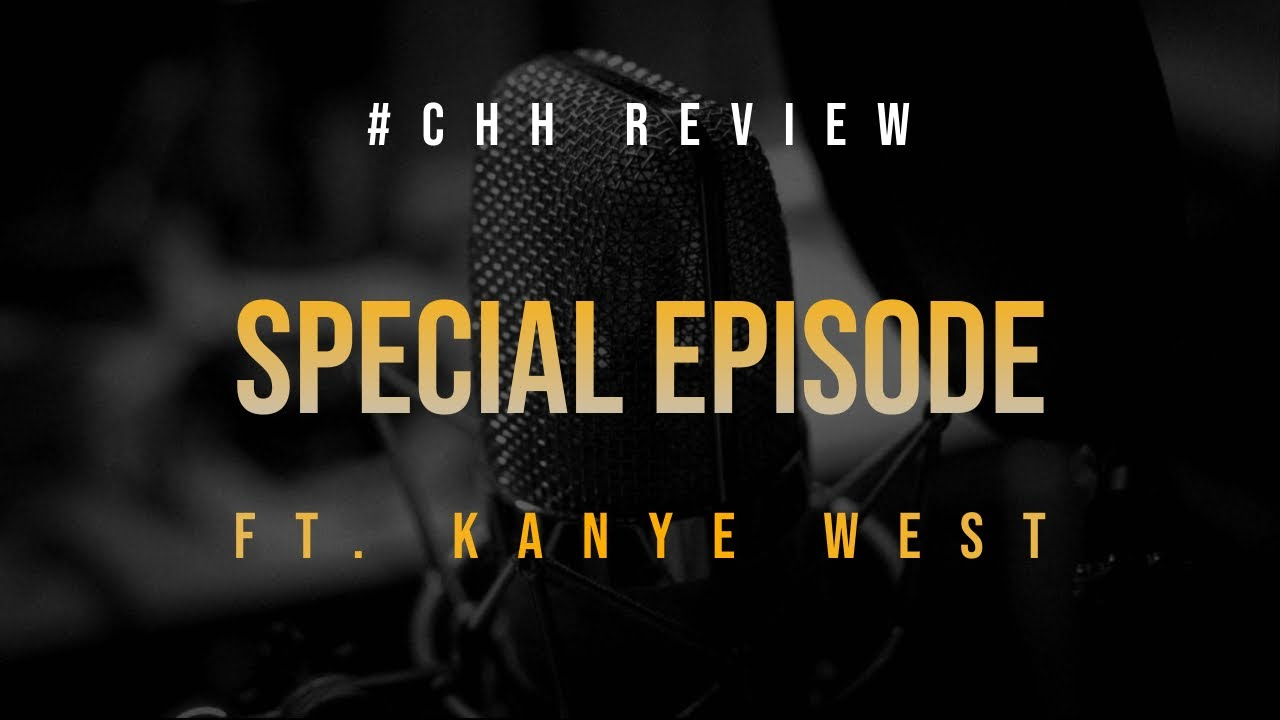 #CHHREVIEW  SPECIAL EDITION | Kanye West | Donda